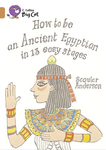 How to be an Ancient Egyptian in 13 Easy Stages
