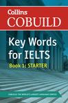 COBUILD Key Words for IELTS: Book 1 Starter
