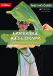 Cambridge IGCSE Drama: Teacher Guide