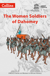 Women in African History – The Women Soldiers of Dahomey