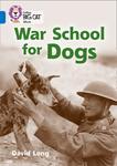 Collins Big Cat – War School for Dogs