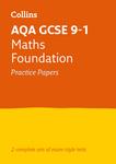 Collins GCSE 9-1 Revision – AQA GCSE 9-1 Maths Foundation Practice Test Papers