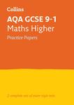 Collins GCSE 9-1 Revision – AQA GCSE 9-1 Maths Higher Practice Test Papers