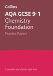 Collins GCSE 9-1 Revision – AQA GCSE 9-1 Chemistry Foundation Practice Test Papers
