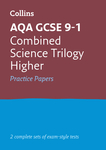 Collins GCSE 9-1 Revision – AQA GCSE 9-1 Combined Science Higher Practice Test Papers