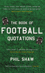 The Book of Football Quotations