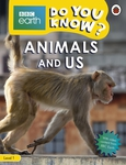 Animals and Us - BBC Do You Know...? Level 1