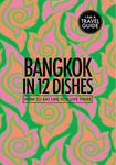 Bangkok in 12 Dishes