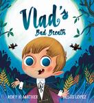 Vlad's Bad Breath