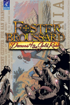 Foster Broussard: Demons of the Gold Rush