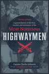 A General History of the Lives, Murders & Adventures of the Most Notorious Highwaymen