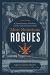 A General History of the Lives, Murders and Adventures of the Most Notorious Rogues