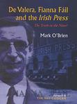 De Valera, Fianna Fail and the Irish Press: The Truth in the News