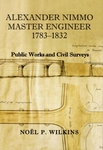 Alexander Nimmo Master Engineer 1783-1832