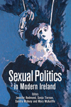 Sexual Politics in Modern Ireland
