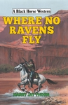 Where No Ravens Fly