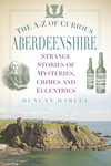 The A-Z of Curious Aberdeenshire