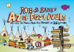 Rob Da Bank's A-Z of Festivals