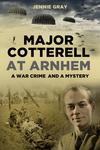 Major Cotterell at Arnhem