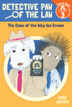 The Case of the Icky Ice Cream (Detective Paw of the Law: Time to Read, Level 3)
