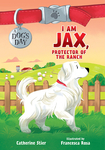 I Am Jax, Protector of the Ranch