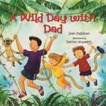 A Wild Day With Dad