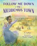 Follow Me Down to Nicodemus Town