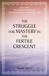 The Struggle for Mastery in the Fertile Crescent