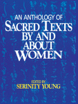An Anthology of Sacred Texts By and About Women