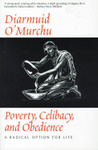 Poverty, Celibacy, and Obedience