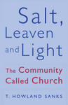 Salt, Leaven, & Light