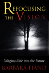 Refocusing the Vision