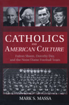 Catholics and American Culture