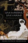 Love Impatient, Love Unkind