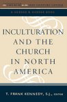 Inculturation and the Church in North America