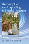Receiving God and Responding, in Breath Meditation