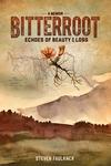 Bitterroot - A Memoir