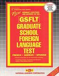 GRADUATE SCHOOL FOREIGN LANGUAGE TEST (GSFLT)