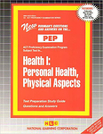 HEALTH I: PERSONAL HEALTH, PHYSICAL ASPECTS