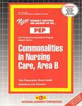 COMMONALITIES IN NURSING CARE, AREA B (NURSING CONCEPTS 2)