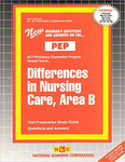 DIFFERENCES IN NURSING CARE, AREA B (NURSING CONCEPTS 5)