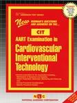 ARRT Examination In Cardiovascular-Interventional Technology (CIT)