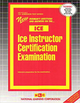 ICE INSTRUCTOR CERTIFICATION EXAMINATION (ICE)
