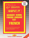 GRADUATE SCHOOL FOREIGN LANGUAGE TEST (GSFLT) / FRENCH