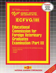 EDUCATIONAL COMMISSION FOR FOREIGN VETERINARY GRADUATES EXAMINATION (ECFVG) PART III - Physical Diagnosis, Medicine, Surgery