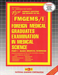 FOREIGN MEDICAL GRADUATES EXAMINATION IN MEDICAL SCIENCE (FMGEMS) PART I - Basic Medical Sciences