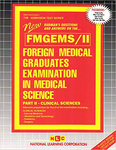 FOREIGN MEDICAL GRADUATES EXAMINATION IN MEDICAL SCIENCE (FMGEMS) PART II - Clinical Sciences