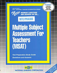 MULTIPLE SUBJECT ASSESSMENT FOR TEACHERS (MSAT)