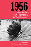 1956, John Saville, EP Thompson and The Reasoner