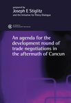 An Agenda for the Development Round of Trade Negotiations in the Aftermath of Cancun